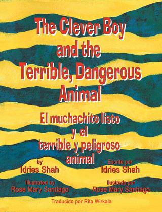 The Clever Boy and the Terrible, Dangerous Animal / El muchachito listo y el terrible y peligroso animal