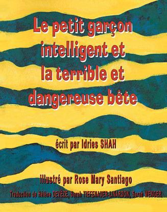Le Petit garçon intelligent et la terrible et dangereuse bête écrit par Idries Shah