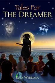 Tales for THE DREAMER by Rita Wirkala