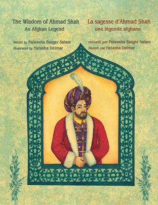 The Wisdom of Ahmad Shah / La sagesse d'Ahmad Shah